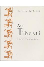 SCHNEIDER Jean - Au Tibesti . Carnets de route
