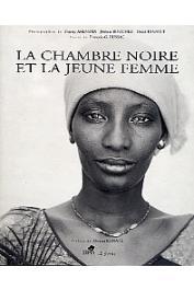 ARENSMA Thierry, BOUCHEZ Jérôme, ESNAULT David (photographies), BUSSAC François-G. (textes) - La chambre noire et la jeune femme