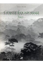LE BRAS Jean-Luc, RIOUFOL Emmanuel - Guinée équatoriale. Traces….