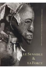 BAEKE Viviane, BOUTTIAUX Anne-Marie, DUBOIS Hugues (édité par) - Le sensible et la force. Photographies de Hugues Dubois et sculptures Songye