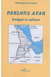 HASSAN KAMIL Mohamed - Parlons Afar. Langue et culture