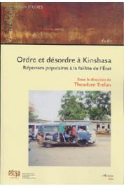 TREFON Théodore (sous la direction de) - Ordre et désordre à Kinshasa. Réponses populaires à la faillite de l'Etat