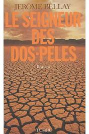 BELLAY Jerôme - Le seigneur des dos-pelés. Roman