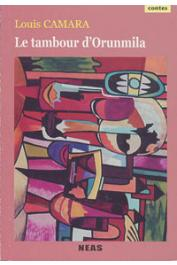 CAMARA Louis - Le tambour d'Orunmila. Contes tirés de la poésie d'IFA