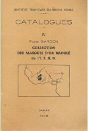 BARDON Pierre - Collection des masques d'or baoulé de l'IFAN
