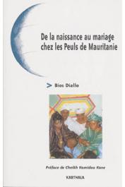 DIALLO Bios - De la naissance au mariage chez les peuls de Mauritanie