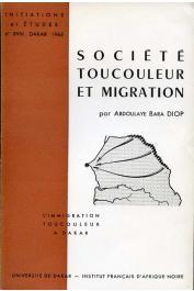 DIOP Abdoulaye Bara - Société toucouleur et migration. Enquête sur l'immigration toucouleur à Dakar