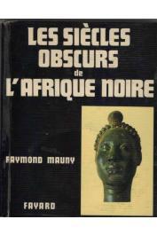 MAUNY Raymond - Les siècles obscurs de l'Afrique Noire. Histoire et archéologie