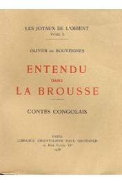 BOUVEIGNES Olivier de - Entendu dans la brousse. Contes congolais