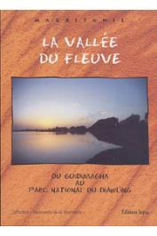 FALL Abdallahi, CORMILLOT André - La vallée du fleuve. Du Guidimagha au Parc National du Diawling
