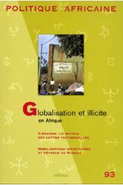 Politique Africaine - 093 - Globalisation et illicite en Afrique