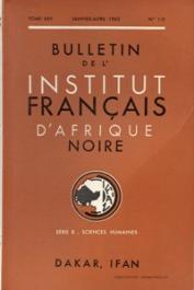 Bulletin de l'IFAN - Série B - Tome 25 - n° 1-2 - Janvier-Avril 1963 - A Madhist document from Futa Jallon / Note sur l'enfant et l'adolescent diola / Les Bolons (Cercle d'Orodara, Haute-Volta, etc..