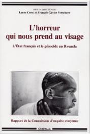 CORET Laure, VERSCHAVE François-Xavier (sous la direction de) - L'horreur qui nous prend au visage. Rapport de la commission d'enquête citoyenne
