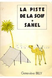 BILLY Geneviève - La piste de la soif. Tome I: Sahel