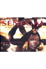 DESJEUX Catherine, DESJEUX Bernard - Sénégal, le pays du donner et du recevoir