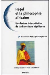 AGOSSOU Mèdéwalé-Kodjo-Jacob - Hegel et la philosophie africaine - Une lecture interprétative de la dialectique hégélienne