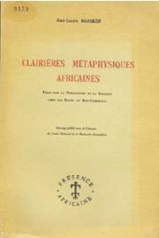 BAHOKEN Jean-Calvin - Clairières métaphysiques africaines. Essai sur la philosophie et la religion chez les Bantu du Sud-Cameroun. La connaissance de Nyambe, l'Etre suprême, et les influences des idées philosophiques et religieuses sur la société et les