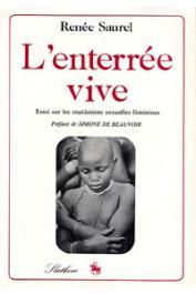 SAUREL Renée - L'enterrée vive. Essai sur les mutilations sexuelles féminines  suivi de la Conférence de la mi-Décennie de la femme à Copenhague