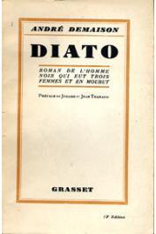 DEMAISON André - Diato. Roman de l'homme noir qui eut trois femmes et en mourut