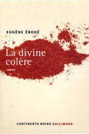 EBODE Eugène - La divine colère