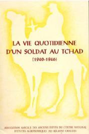 VINCHON Capitaine - La vie quotidienne d'un soldat au Tchad (1940-1946). Lettres du Capitaine Vinchon à Lisbeth