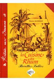 ALIBERT Pierre - La cuisine au Rhum. Recettes salées