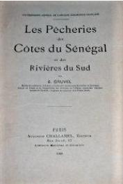 GRUVEL A. (GRUVEL Jean Abel)- Les pêcheries des Côtes du Sénégal et des rivières du Sud