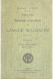 JULIEN Gustave - Précis théorique et pratique de Langue Malgache pour faciliter l'usage rapide du Hova clef des autres dialectes