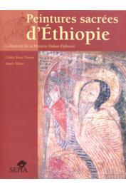 BOSC-TIESSE Claire, WION Anaïs - Peintures sacrées d'Ethiopie. Collection de la mission Dakar-Djibouti