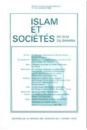 Islam et sociétés au sud du Sahara - 10 - La Tidjaniyya hamawiyya au Moogo central / Tijâniyya et Touaregs du Sahara central à la fin du XIXe siècle / L'exégèse coranique en milieu mandingue, etc..