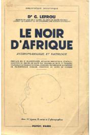 LEFROU Dr G. - Le noir d'Afrique. Anthropo-Biologie et Raciologie