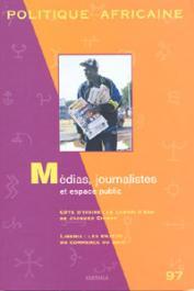 Politique Africaine - 097 - Médias, Journalistes et espace public