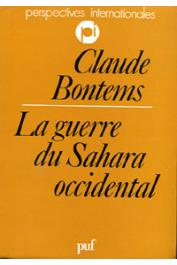 BONTEMS Claude - La guerre du Sahara occidental