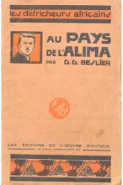 BESLIER Geneviève G. - Au pays de l'Alima. Vie du P. Edouard Epinette, missionnaire du St-Esprit 1878-1907