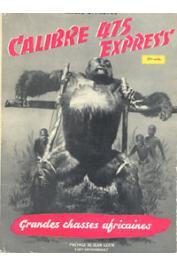 PRÊTRE Marcel-G. - Calibre 475 Express. Grandes chasses africaines. Récits d'aventures