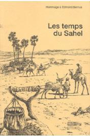 PONCET Yveline (éditrice scientifique) - Les temps du Sahel. En hommage à Edmond Bernus