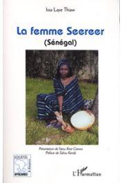 THIAW Issa Laye, avec la collaboration de DIONE Aïssatou - La femme Seereer (Sénégal)