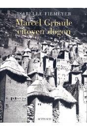 FIEMEYER Isabelle - Marcel Griaule, citoyen dogon