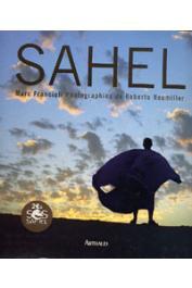 FRANCIOLI Marc, NEUMILLER Roberto (photographies) - Sahel