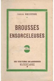 BRUSTIER Louis - Brousses ensorceleuses