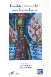 GUEBOURG Jean-Louis, JAUZE Jean-Michel (textes réunis par) - Inégalités et spatialité dans l'Océan Indien