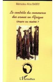 BARRY Mamadou Aliou - Le contrôle du commerce des armes en Afrique. Utopie ou réalité ?