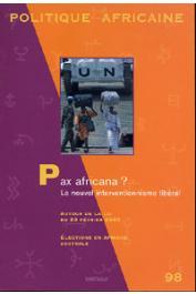 Politique Africaine - 098 / Pax Africana ? Le nouvel interventionnisme libéral