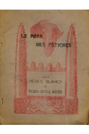 Anonyme, [ PATERNOT Maurice ] - Le pays des Fétiches - Les Pères Blancs à Bobo-Dioulasso