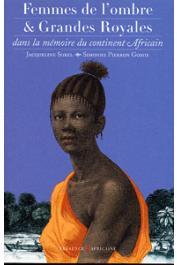 SOREL Jacqueline, PIERRON GOMIS Simone - Femmes de l'ombre & Grandes Royales dans la mémoire du continent Africain