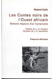 COLIN Roland - Les contes noirs de l'Ouest Africain. Témoins majeurs d'un humanisme