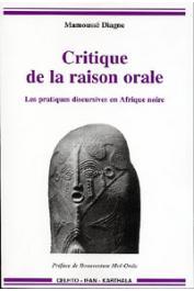 DIAGNE Mamoussé - Critique de la raison orale. Les pratiques discursives en Afrique noire