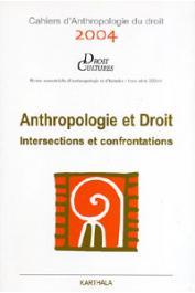 Cahiers d'Anthropologie du droit - 2004 / Anthropologie et Droit. Intersections et confrontations