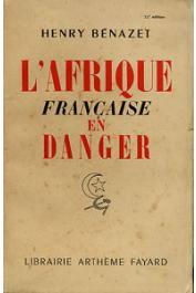BENAZET Henry - L'Afrique française en danger