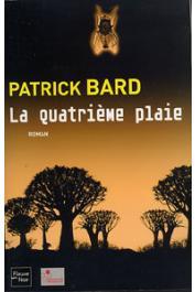 BARD Patrick - La quatrième plaie